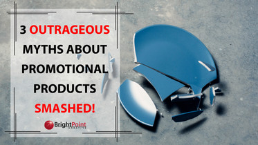 3 Outrageous Myths About  Promotional Products - Smashed!
