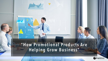 How Promotional Products Are Helping Grow Business
