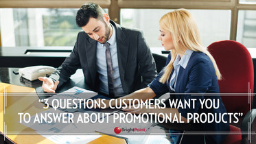 3 Questions Customers Want You To Answer About Promo Products