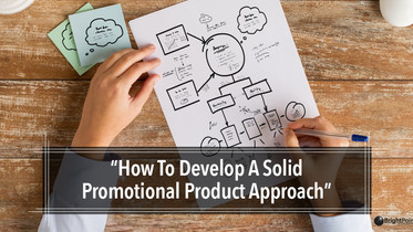 How To Develop A Solid Promotional Product Approach