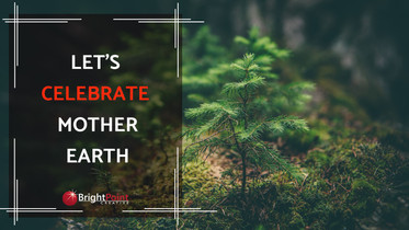 Let's Celebrate Mother Earth
