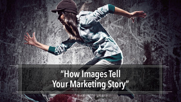 How Images Tell Your Marketing and Branding Story