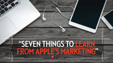 Seven Things to Learn from Apple's Marketing