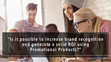 Is It Possible to Increase Brand Recognition AND Generate a Solid ROI?