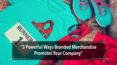 3 Powerful Ways Branded Merchandise Promotes Your Company