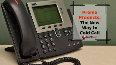 Promo Products: The New Way to Cold Call