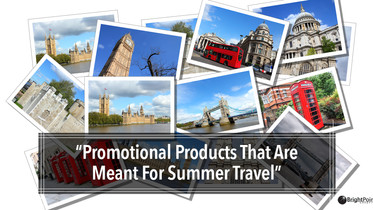 Promotional Products That Are Meant For Summer Travel