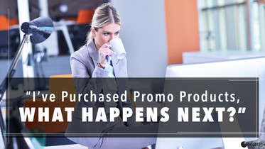 I've Purchased Promotional Products, What Happens Next?