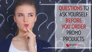 Questions to Ask Yourself Before You Order Promo Products