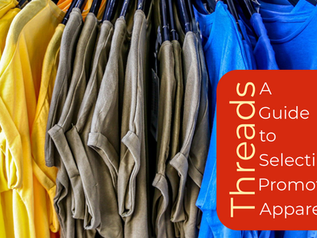 A Guide to Selecting Promotional Apparel