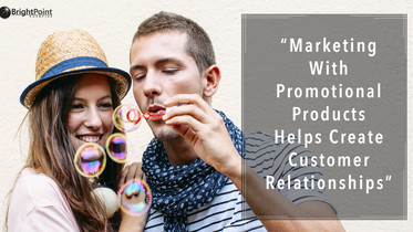 Marketing With Promo Products Helps Create Customer Relationships