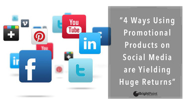 4 Ways Using Promo Products on Social Media are Yielding Huge Returns