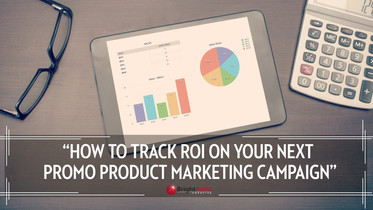 How to Track ROI on Your Next Promo Product Marketing Campaign