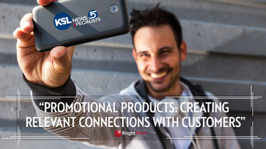 Promo Products: Creating Relevant Connections With Customers