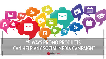 5 Ways Promotopnal Products Help Any Social Media Campaign