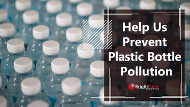 Help Us Prevent Plastic Bottle Pollution