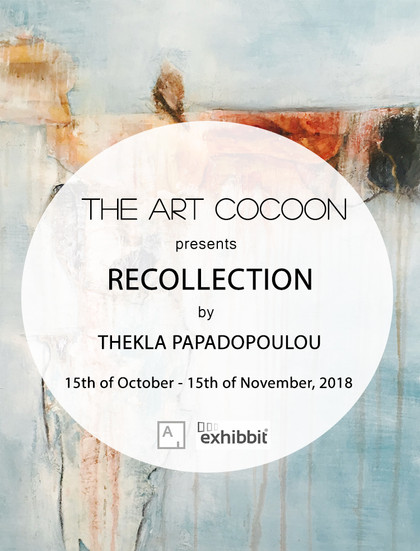 'Recollection' - Solo Exhibition of Thekla Papadopoulou