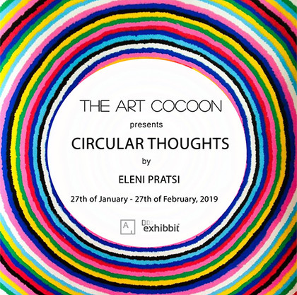 'Circular Thoughts' - Solo Exhibition of Eleni Pratsi