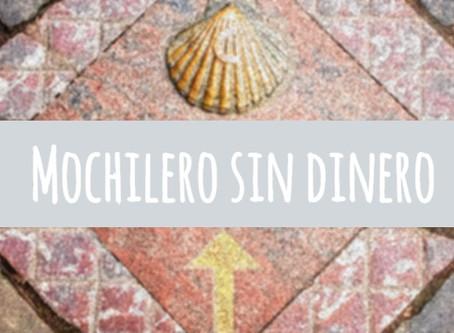 El Camino de Santiago. Los sabios consejos de Mochilero sin dinero.