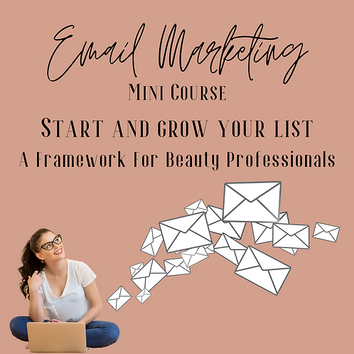 Email Marketing Mini Course - A Framework For Beauty Professionals