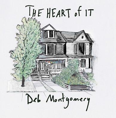 The Heart of It - Deb Montgomery