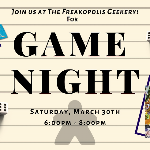 Board Game Night at The Freakopolis Geekery