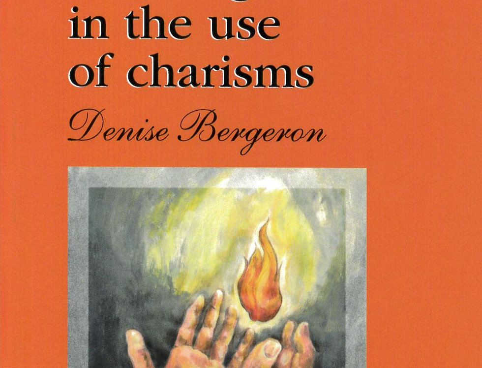 Growing in the use of charisms
