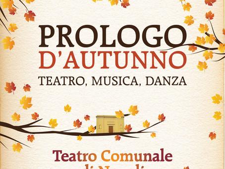 Arriva il PROLOGO D'AUTUNNO teatro, musica e danza al Teatro comunale di Novoli