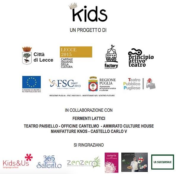 Kids Festival Internazionale Teatro Lecce Un progetto di città di lecce factory compagnia principio attivo teatro in collaborazione con fermenti lattici si ringraziano kids&us lecce salento 365 zenzero la succursale