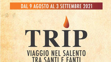 TRIP al Castello Volante di Corigliano d'Otranto dal 9 agosto al 3 settembre 2021