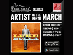 MARCH PURE MUSIC NASHVILLE ARTIST OF THE MONTH ON RADIO SOBRO – LUKE BULLA