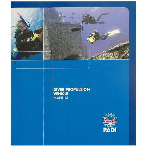 PADI Diver Propulsion Vehicle (DPV) Specialty Manual