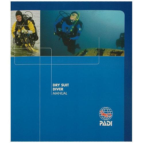 PADI Dry Suit Diver Specialty Manual
