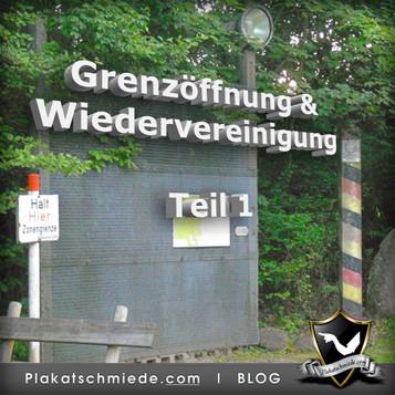 Grenzöffnung & Wiedervereinigung • Teil 1