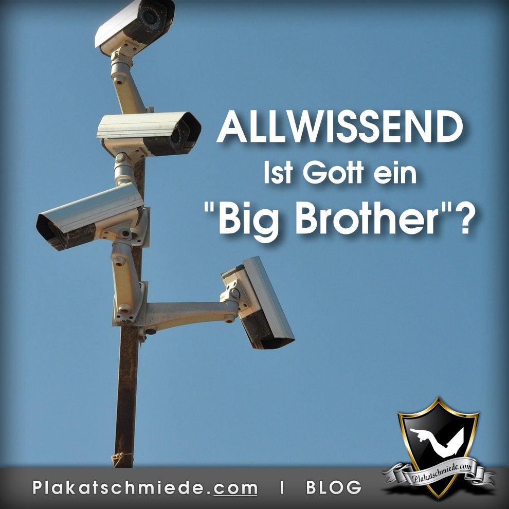 """Allwissend - Ist Gott ein """"Big Brother""""? Plakatschmiede.com Bible Blog Bibel Gott weiß alles. Für viele Menschen ein Grund, dem lieber aus dem Wege zu gehen. Denn überwacht werden mag keiner gerne. Was aber ist der Unterschied zwischen menschlichem & göttlichem """"Big Brother""""? • Allwissenheit allwissend Überwachung NSA Snowden Das Auge Gottes Geheimdienst BND Vorratsdatenspeicherung Omniszienz"""
