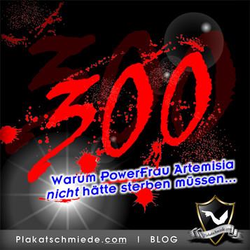 300 – Warum PowerFrau Artemisia nicht hätte sterben müssen