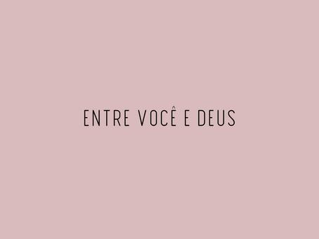 Entre você e Deus