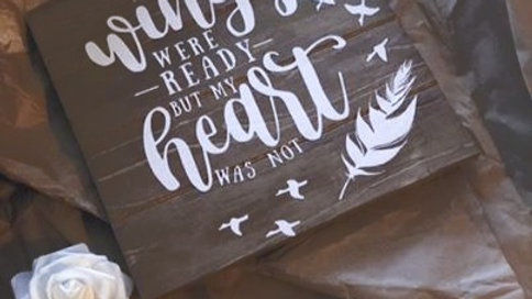 """Your Wings were ready, my heart was not"" Wood Pallet"