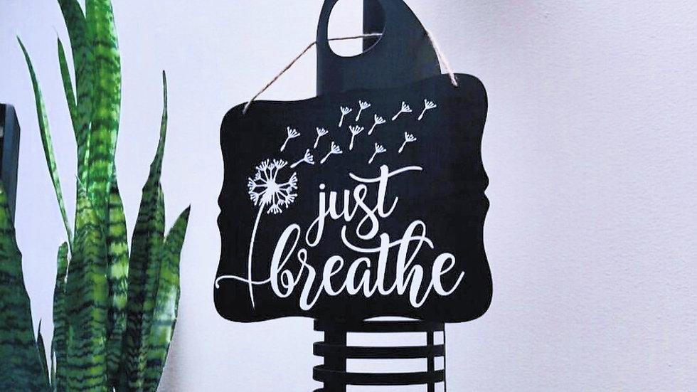 """""""Just Breathe"""" dandelion sign"""