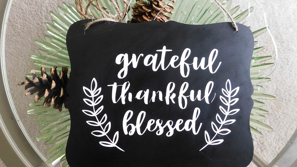 """Grateful Thankful Blessed"" Sign"