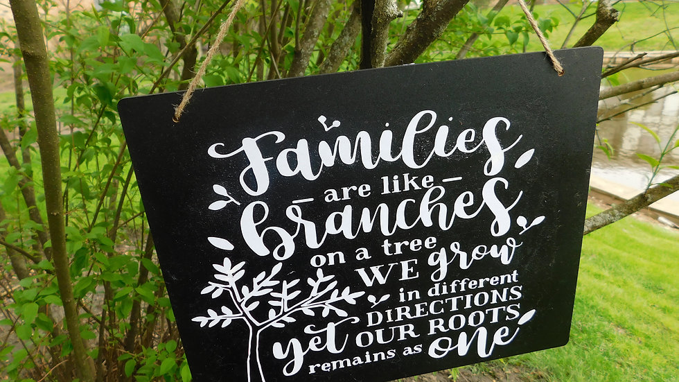"""Families are like branches"" Sign"
