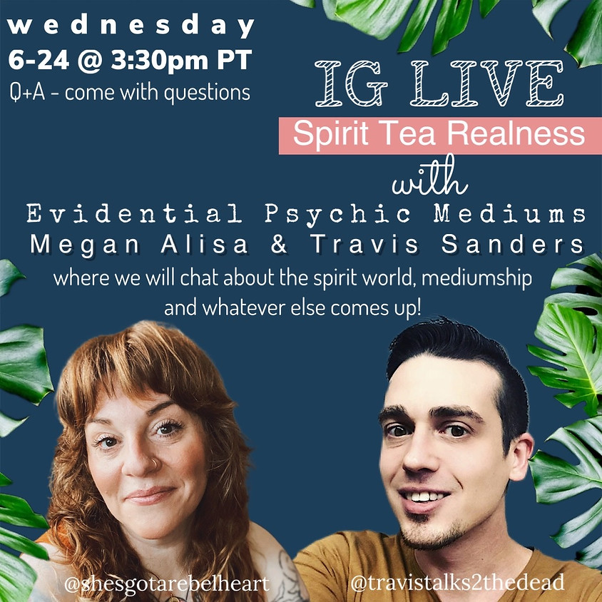 Spirit Tea Realness: IG LIVE chat & Q+A with Megan Alisa & Travis Sanders