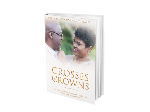 CROSSES & CROWNS: A Counseling Guide for Living as Champions in Marriage
