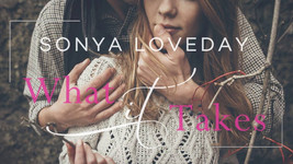Now Available: What It Takes by Sonya Loveday