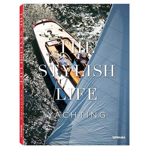 teNeues the Stylish Life Yachting Hardcover Book