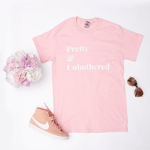 Pretty & Unbothered Tee