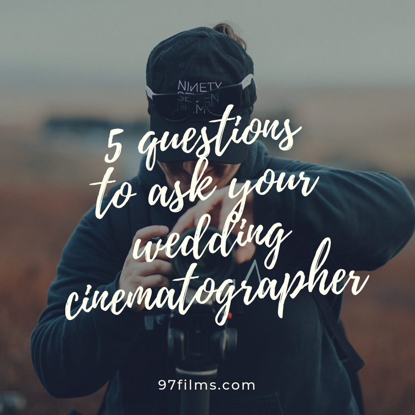5-questions-to-ask-your-wedding-cinematographer