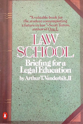 Law School: Briefing for a Legal Education
