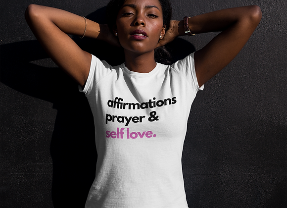 Affirmations Prayer & Self Love White Tee