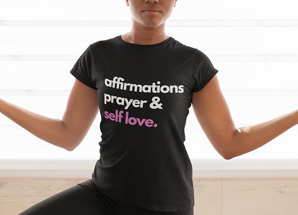 Affirmations, Prayer & Self Love Black T-Shirt